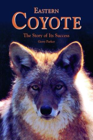 Gerry Parker book Eastern Coyote: The Story of Its Success